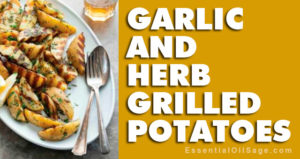 Recipe: Garlic and Herb Grilled Potatoes